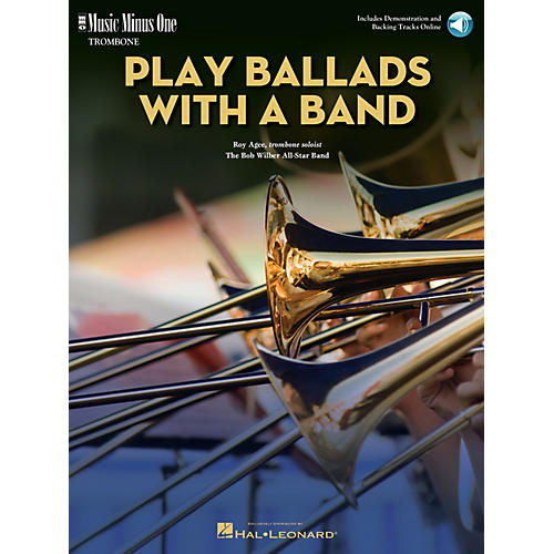 Music Minus One Play Ballads with a Band (Music Minus One Trombone) Music Minus One Series Softcover with CD by Roy Agee-thumbnail