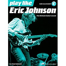 Hal Leonard Play Like Eric Johnson - The Ultimate Guitar Lesson Book/Audio Online