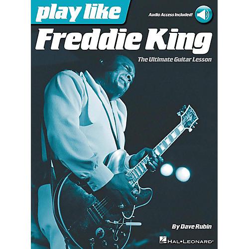 Hal Leonard Play Like Freddie King - The Ultimate Guitar Lesson Book/Audio Online-thumbnail