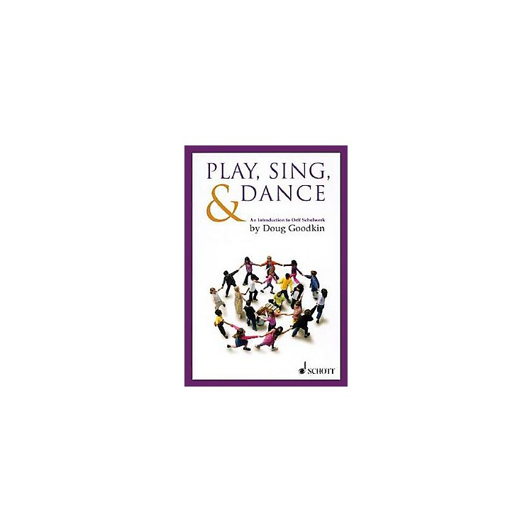 SchottPlay, Sing & Dance - An Introduction To Orff Schulwerk