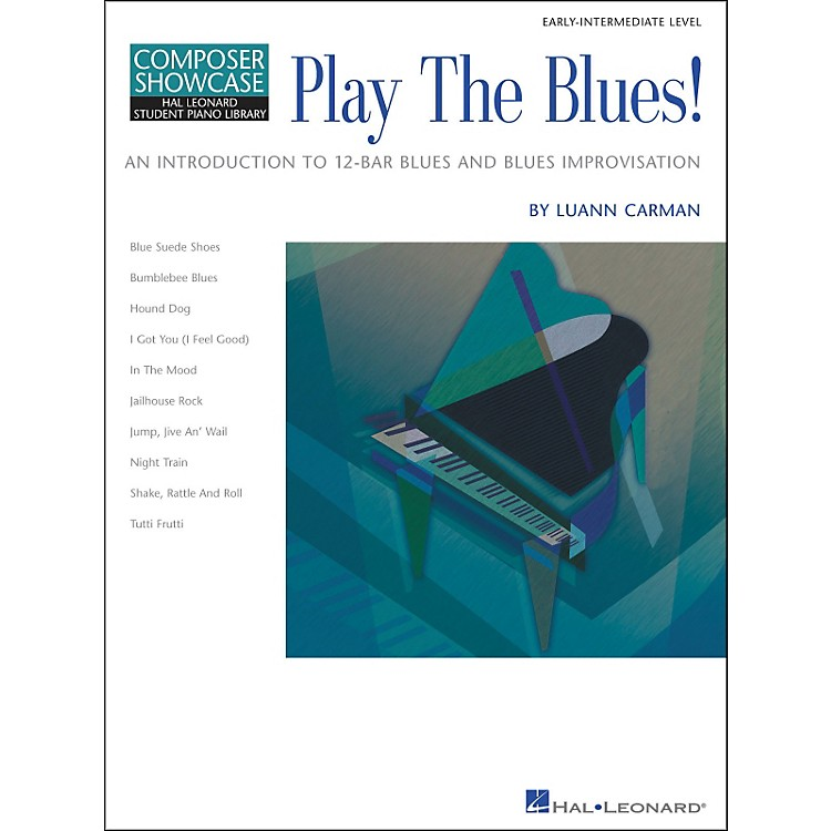 Hal Leonard Play The Blues! Early-Intermediate Level Composer Showcase Hal Leonard Student Piano Library by Luann Carman