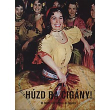 Editio Musica Budapest Play Up, Gypsy! (Húzd rá cigány!) (60 Hungarian Songs for Violin and Piano) EMB Series by Various