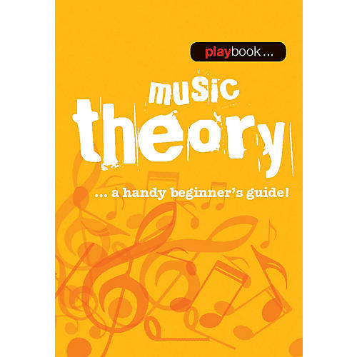 Music Sales Playbook - Music Theory (A Handy Beginner's Guide!) Music Sales America Series Softcover by Various