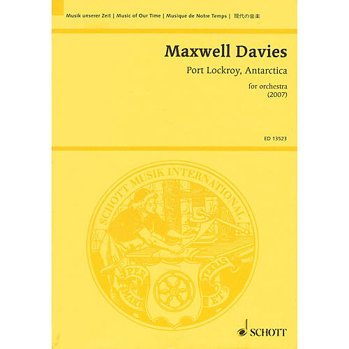 Schott Port Lockroy, Antarctica (Orchestra) Study Score Series Softcover Composed by Peter Maxwell Davies