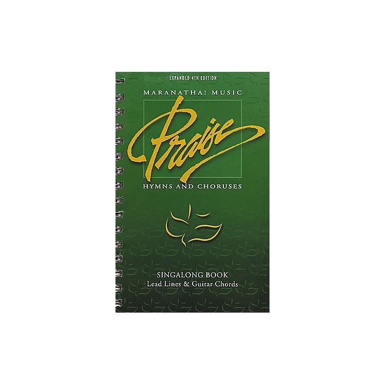 Maranatha! MusicPraise Hymns and Choruses 4th Edition Sing-Along Book