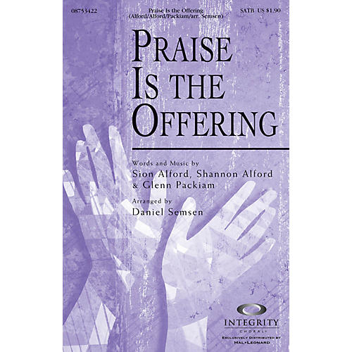 Integrity Choral Praise Is the Offering SATB Arranged by Daniel Semsen-thumbnail