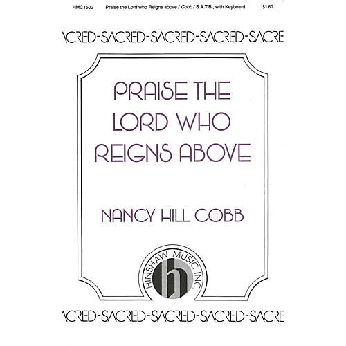 Hinshaw Music Praise the Lord Who Reigns Above SATB composed by Nancy Cobb-thumbnail
