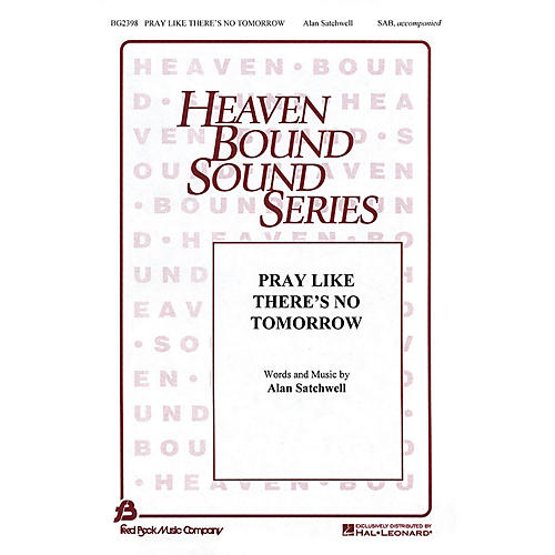 Fred Bock Music Pray Like There's No Tomorrow SAB composed by Alan Satchwell-thumbnail