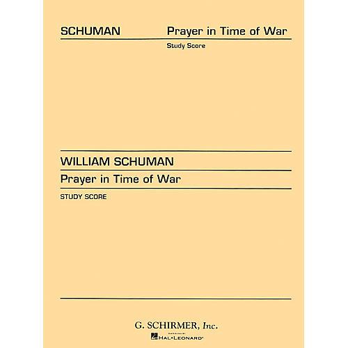 G. Schirmer Prayer in Time of War (Study Score No. 50) Study Score Series Composed by William Schuman