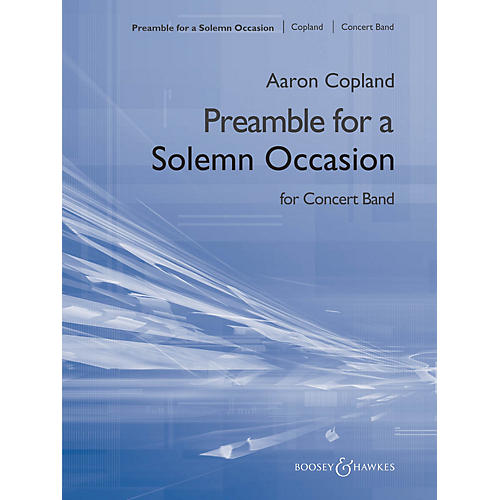 Boosey and Hawkes Preamble for a Solemn Occasion (for Symphonic Band) Concert Band Composed by Aaron Copland-thumbnail