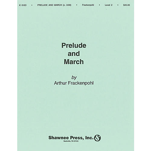 Hal Leonard Prelude and March Concert Band Level 2 Composed by Arthur Frackenpohl