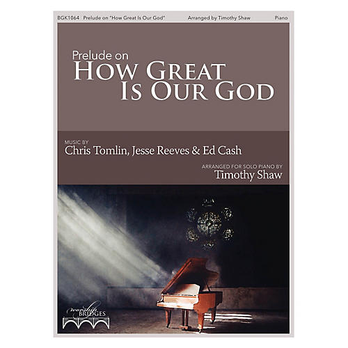Fred Bock Music Prelude on How Great Is Our God (The Worship Bridges Series)-thumbnail