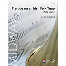 Anglo Music Press Prelude on an Irish Folk Tune (Grade 3 - Score Only) Concert Band Level 3 Composed by Philip Sparke