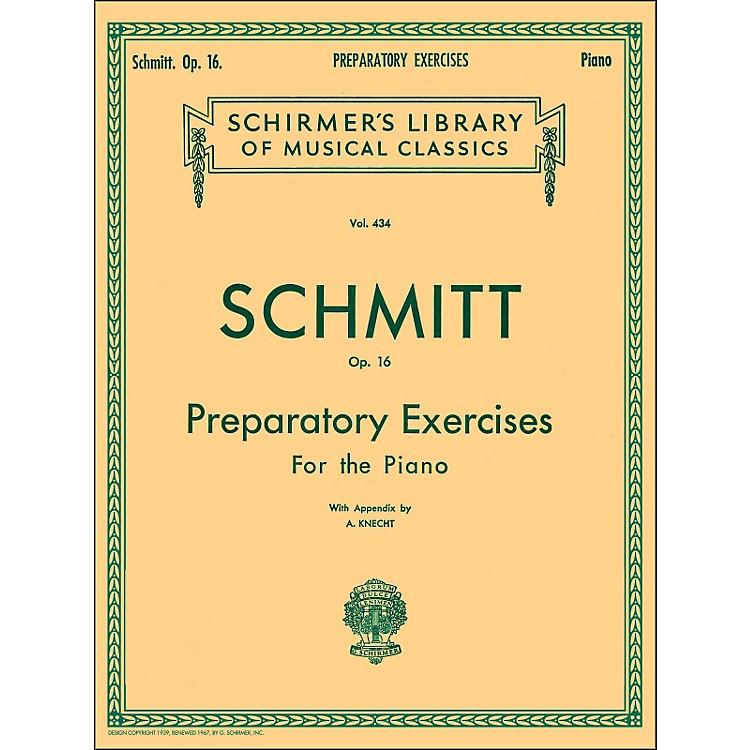 G. SchirmerPreparatory Exercises Op 16 Piano By Schmitt