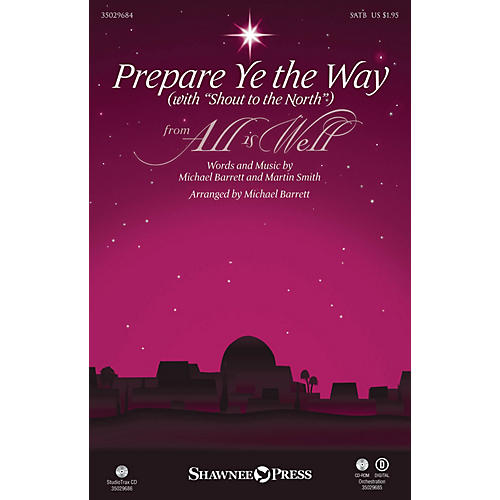 Shawnee Press Prepare Ye the Way (with Shout to the North) SATB arranged by Michael Barrett