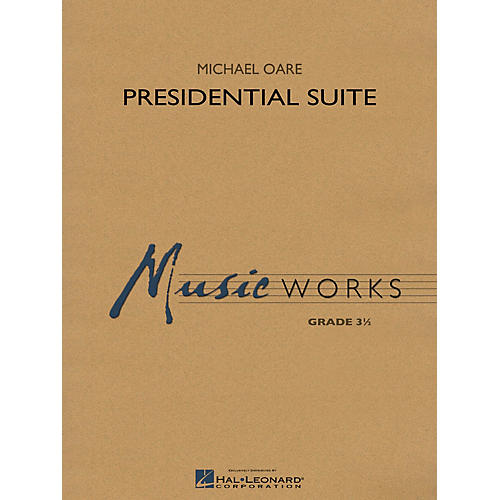 Hal Leonard Presidential Suite Concert Band Level 3.5 Composed by Michael Oare