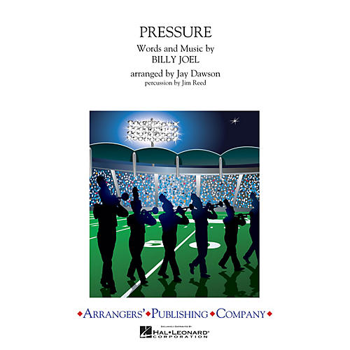 Arrangers Pressure Marching Band Level 3 by Billy Joel Arranged by Jay Dawson