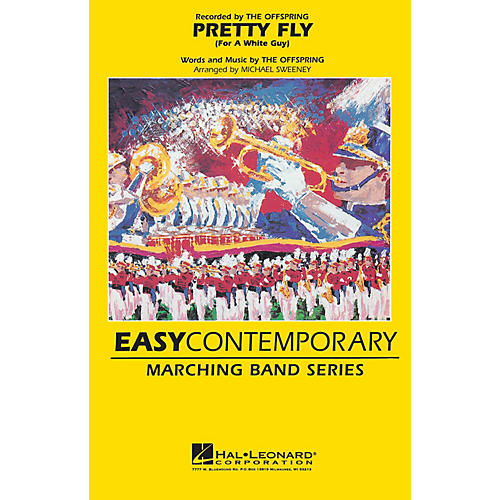 Hal Leonard Pretty Fly (For a White Guy) Marching Band Level 2-3 by The Offspring Arranged by Michael Sweeney