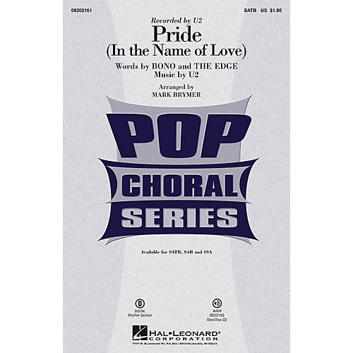 Hal Leonard Pride (In the Name of Love) SATB by U2 arranged by Mark Brymer
