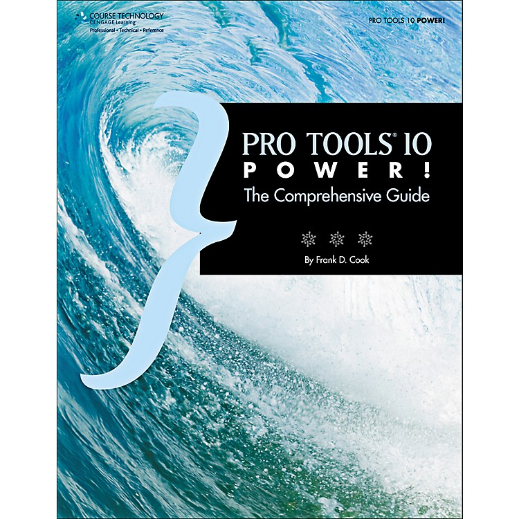 Cengage LearningPro Tools 10 Power!: The Comprehensive Guide
