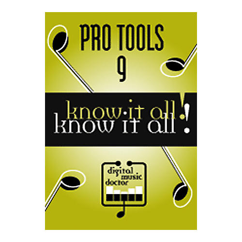 Digital Music Doctor Pro Tools 9 - Know It All! DVD