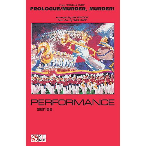 Cherry Lane Prologue/Murder, Murder! (from Jekyll & Hyde) Marching Band Level 4 Arranged by Jay Bocook-thumbnail