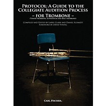 Carl Fischer Protocol: A Guide to the Collegiate Audition Process for Trombone Book