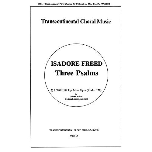 Transcontinental Music Psalm 121: I Will Lift Up Mine Eyes (from Three Psalms) SATB composed by Isadore Freed