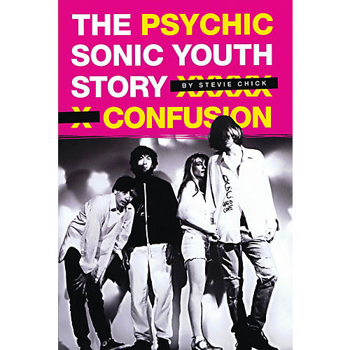 Omnibus Psychic Confusion - The Sonic Youth Story Omnibus Press Series Softcover-thumbnail