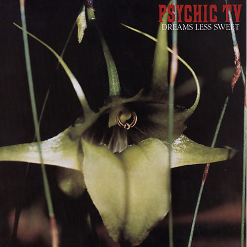 Alliance Psychic TV - Dreams Less Sweet