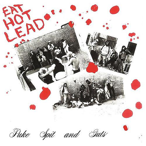Alliance Puke Spit & Guts - Eat Hot Lead