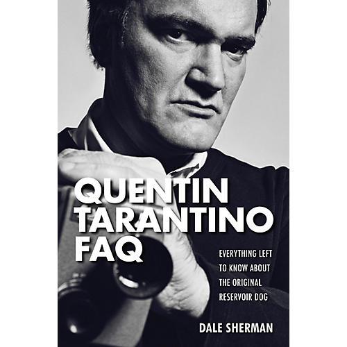 Applause Books Quentin Tarantino FAQ FAQ Series Softcover Written by Dale Sherman-thumbnail