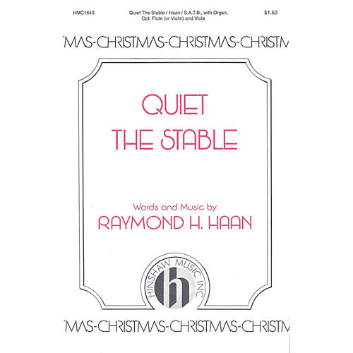 Hinshaw Music Quiet the Stable SATB composed by Raymond Haan-thumbnail