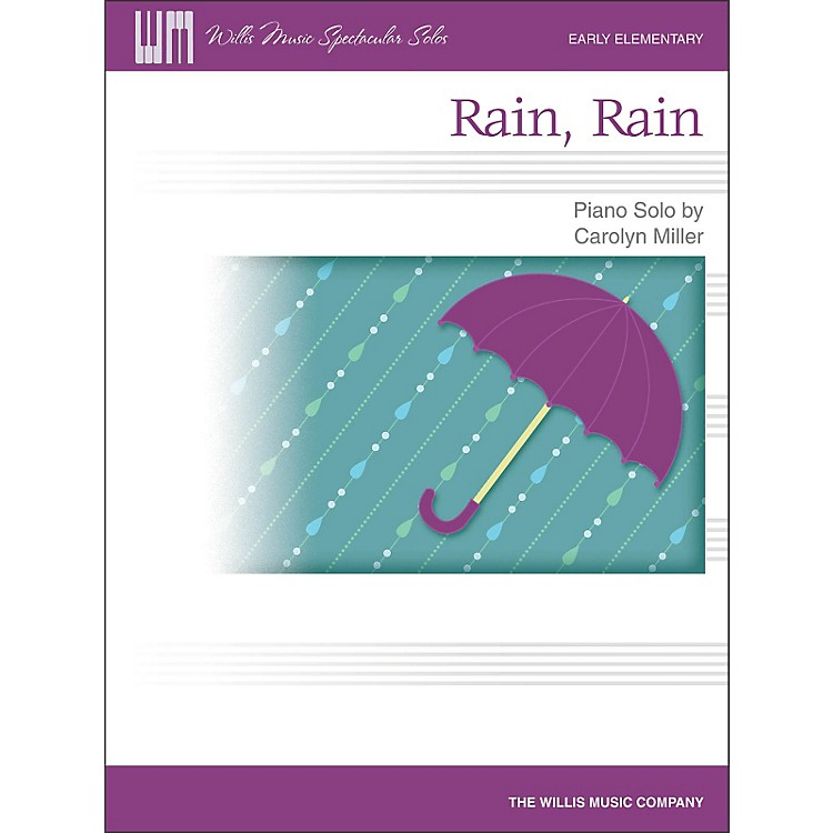 Willis Music Rain, Rain - Early Elementary Piano Solo Sheet