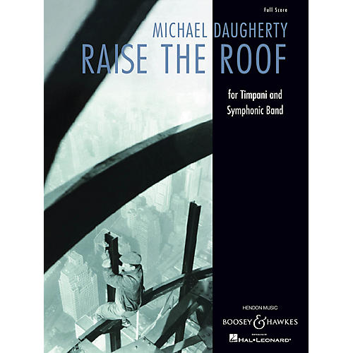 Boosey and Hawkes Raise the Roof (for Timpani and Symphonic Band Full Score) Concert Band Composed by Michael Daugherty-thumbnail