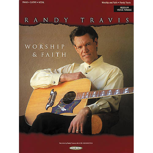 Word Music Randy Travis - Worship & Faith Piano, Vocal, Guitar Songbook