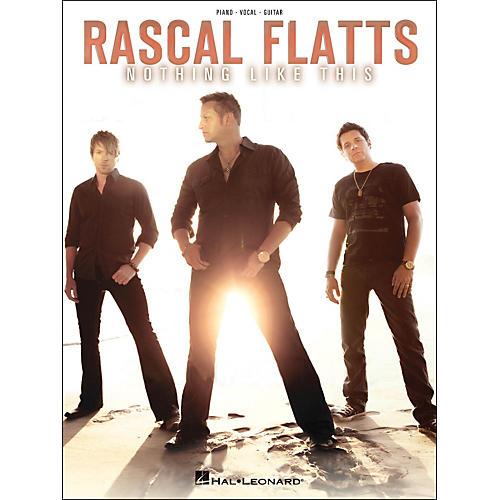 Hal Leonard Rascal Flatts - Nothing Like This PVG Songbook