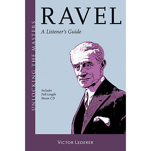 Amadeus Press Ravel (Unlocking the Masters Series) Unlocking the Masters Series Softcover with CD by Victor Lederer-thumbnail