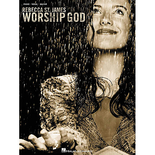 Hal Leonard Rebecca St. James - Worship God Piano/Vocal/Guitar Artist Songbook