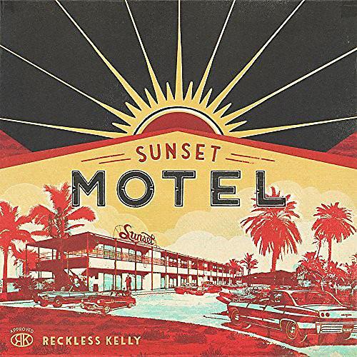 Alliance Reckless Kelly - Sunset Motel