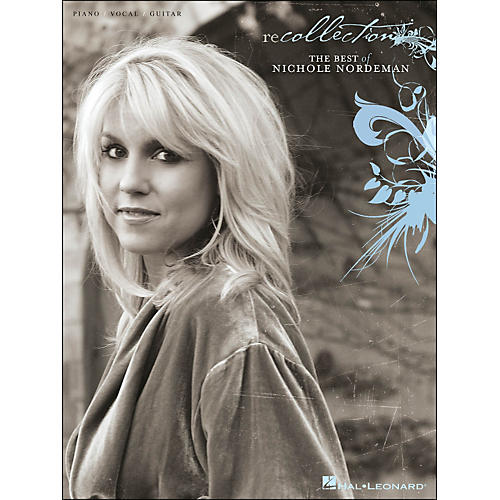 Hal Leonard Recollection: The Best Of Nichole Nordeman arranged for piano, vocal, and guitar (P/V/G)