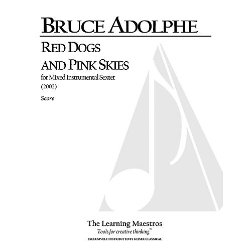 Lauren Keiser Music Publishing Red Dogs and Pink Skies (for Six Players, Full Score) LKM Music Series by Bruce Adolphe-thumbnail