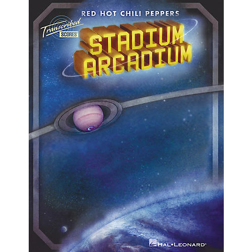 Hal Leonard Red Hot Chili Peppers - Stadium Arcadium Transcribed Score Songbook