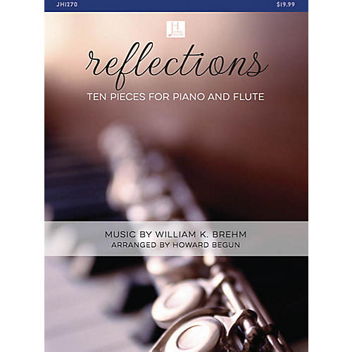 Jubal House Publications Reflections (Ten Pieces for Flute and Piano) arranged by Howard Begun