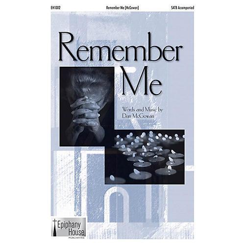 Epiphany House Publishing Remember Me SATB composed by Dan McGowan-thumbnail