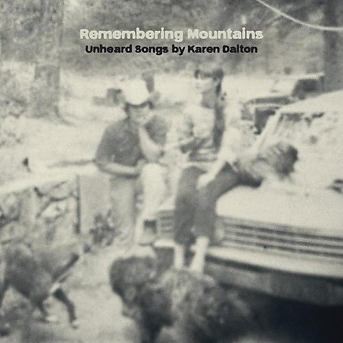 Alliance Remembering Mountains: Unheard Songs By Karen Dalt