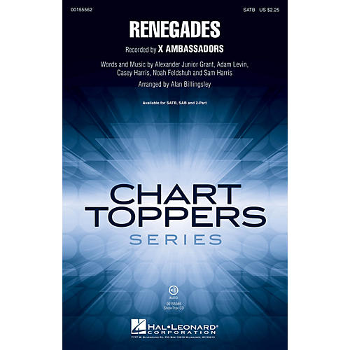 Hal Leonard Renegades SATB by X Ambassadors arranged by Alan Billingsley