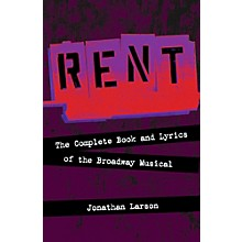 Hal Leonard Rent:  The Complete Book and Lyrics of the Broadway Musical