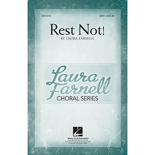 Hal Leonard Rest Not! SATB composed by Laura Farnell