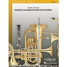 Curnow Music Rhapsody on American Shaped Note Melodies Concert Band Level 4 Composed by James Curnow